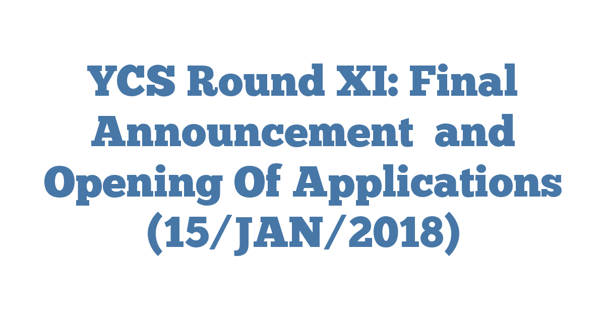 YCS Round XI: Final Announcement  and Opening Of Applications (15/JAN/2018)
